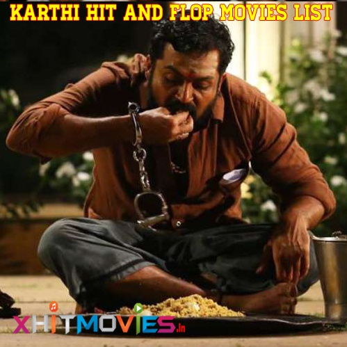 Karthi Hit and FLop Movies ListKarthi Hit and FLop Movies List