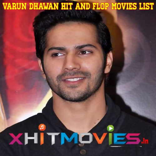 Varun Dhawan Hit and Flop Movies list