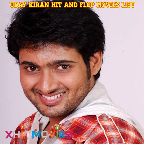Uday Kiran All Hit and Flop Movies List