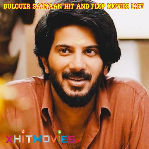 Dulquer Salmaani Hit and FLop Movies List