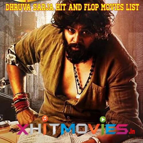 Dhruva Sarja Hit and Flop Movies List