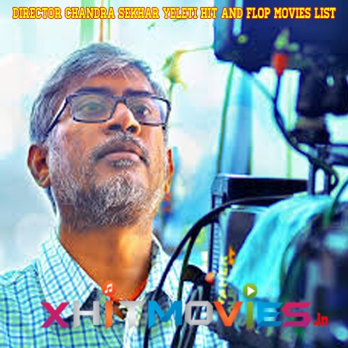 Director Chandra Sekhar Yeleti Hit and Flop Movies List