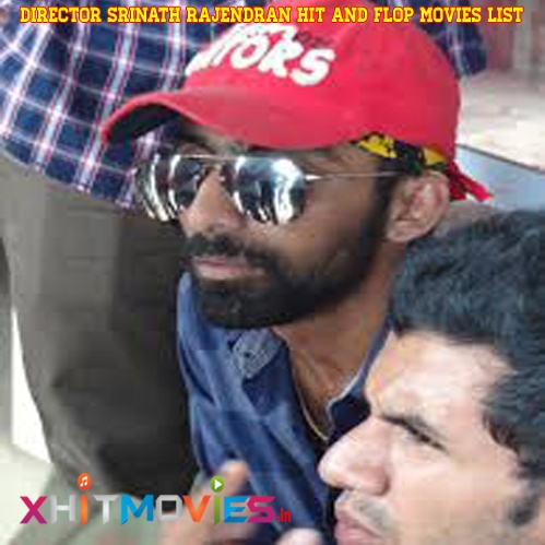 Director Srinath Rajendran Hit and Flop Movies List