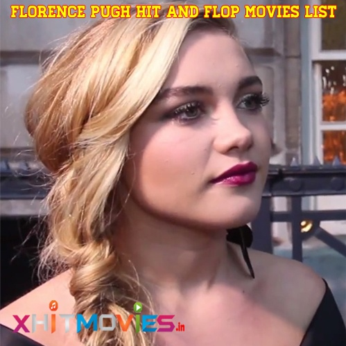 Florence Pugh Hit and FLop Movies List copy