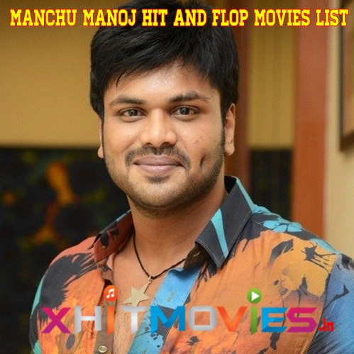 Manchu Manoj Hit and Flop Movies List