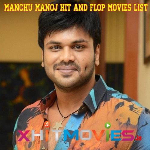 Manchu Manoj Hit and Flop Movies List