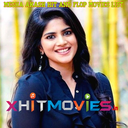 Megha Akash Hit and Flop Movies List