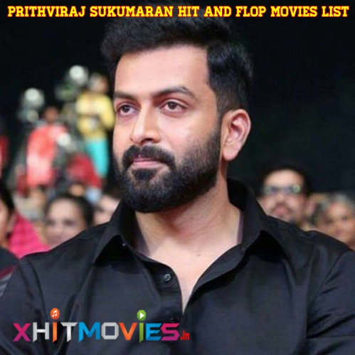 Prithviraj Sukumaran Hits and Flops Movie List