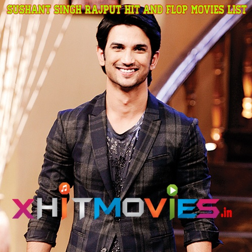Sushant Singh Rajput Hit and Flop Movies List