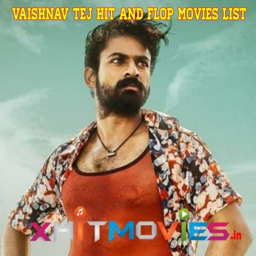Vaishnav Tej Hit and Flop Movies List