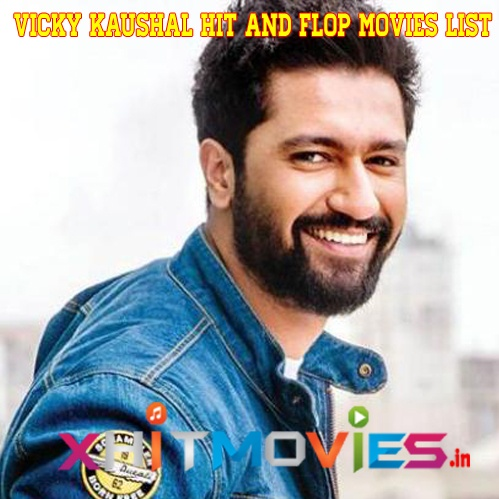 Vicky Kaushal Hit and Flop Movies List