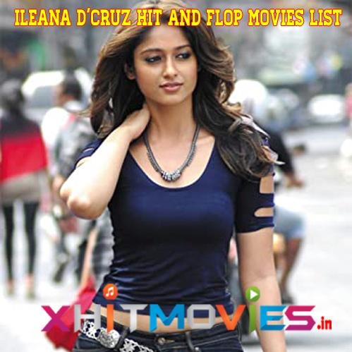 Ileana D'Cruz Hits and Flops Movies List