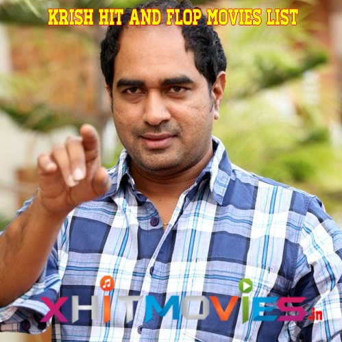 Krish-Hit-and-Flop-Movies-List-1