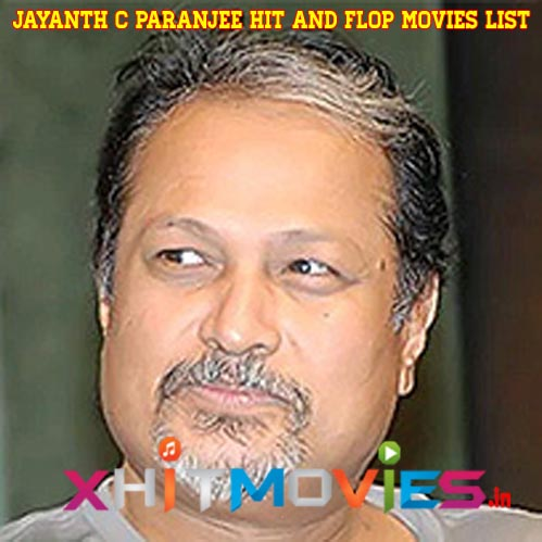 Jayanth C Paranjee Hits and Flops Movies List