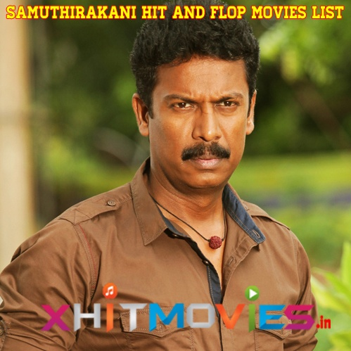 Samuthirakani Hits and Flops Movies List