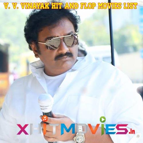 V. V. Vinayak Hits and Flops Movies List