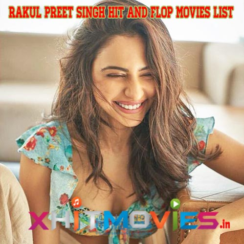 Rakul Preet Singh Hits and Flops Movies List